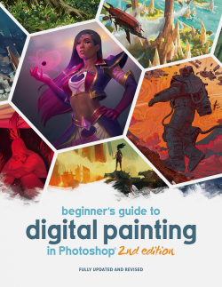 Beginner's Guide to Digital Painting in Photoshop 2nd Edition - PRE-ORDER!