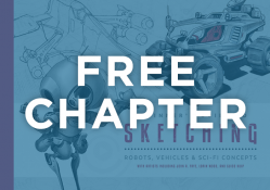 FREE CHAPTER - Beginner's Guide to Sketching: Robots, Vehicles & Sci-fi Concepts