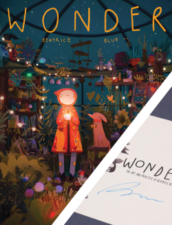 Wonder: The Art and Practice of Beatrice Blue - with signed bookplate